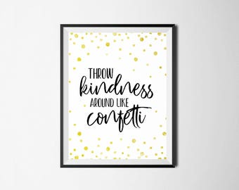 Inspirational Quote, Throw Kindness Around Like Confetti, Motivational Digital Print, Cute Wall Art, Inspirational Wall Art, Cute Home Decor