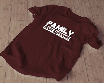 Family Tech Support Funny Tshirt for Geeks Nerds Tech Savy