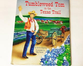 Tumbleweed Tom on the Texas Trail. FIRST EDITION signed book. Vintage book by Jackie Mims Hopkins circa 1994. Texan history legends and lore