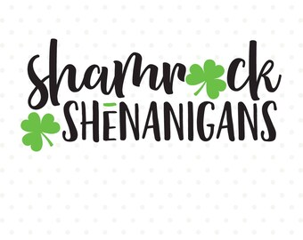 St Patricks Day SVG, Shamrock Shenanigans svg, St Patricks svg, Shamrock SVG file, Commercial dxf file, Cuttable SVG file, Iron on file