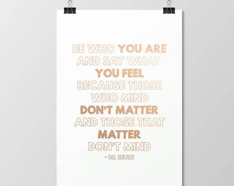 Be Who You Are // Foil Print // Gold // Real // Handmade // Poster // Wall Art // Home Decor // Bedroom // Kids // Inspirational // Dr Seuss