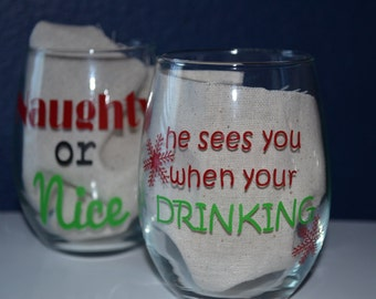 Holiday Wine Glass Stemless- Variety of designs, and custom requests welcomed! Naughty or Nice Merry Christmas He Sees You When You're Drink