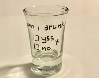 Am I Drunk? Shot Glass
