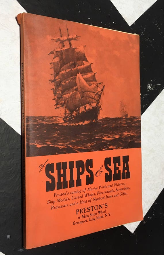 Of Ships & Sea: Preston's Catalog of Marine Prints and Pictures, Ship Models, Carved Whales, Figureheads, Scrimshaw, Brassware ...