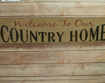 WELCOME to our COUNTRY HOME  The Country Nook Wood Signs, Primitive Signs