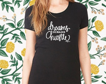 Dreams Demand Hustle - Black T-Shirt