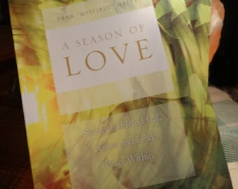 A Season of Love~Stories to Help Heal, Grow and Find Peace Within-Hardback