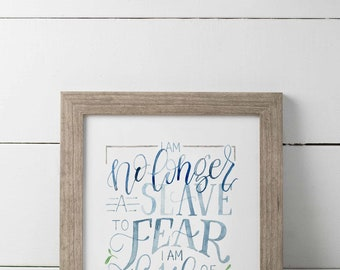 No Longer A Slave To Fear Hand Lettered Print, Inspirational Wall Art, No Longer Slaves Quote, Watercolor Print, Brave Quote Print,