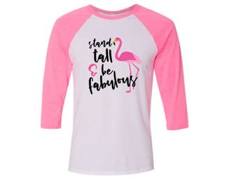 Flamingo Shirt, Flamingo T Shirt, Flamingo Tee, Flamingo Gift, Stand Tall Shirt, Flamingo Clothing, Gifts for Women,