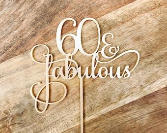 60 & Fabulous Cake Topper 60th Birthday Cake Topper Cake Decoration Cake Decorating Birthday Cakes Sixty Cake Topper 60 Cake Topper V2