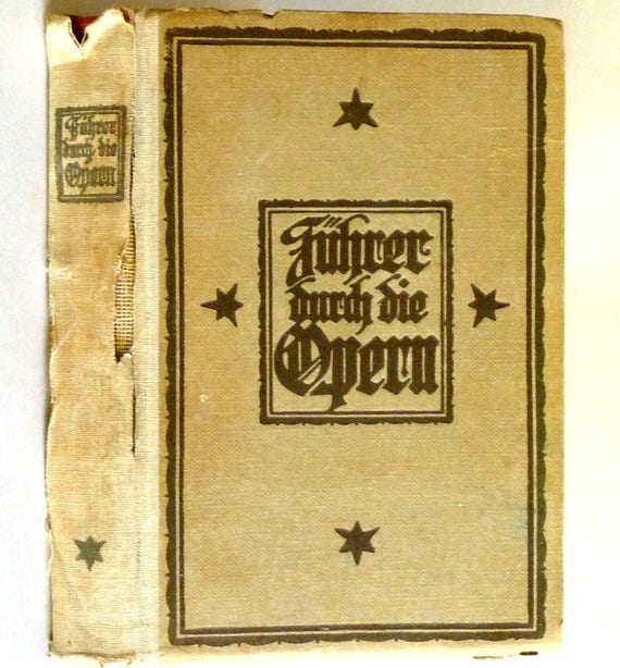 Führer durch die Opern 1922 by Leo Melitz - Hardcover HC - German Language - Opera Staging Scenes Text