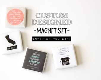 Custom design magnets, personalized magnets, custom magnets, fridge magnets, birthday gifts, quote magnets, gift for mom personalized gift