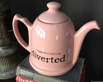 """Teapot """"I am excessively diverted."""""""