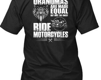 All Grandmas Are Made Equal T Shirt, Ride Motorcycles T Shirt