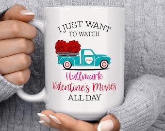 Valentines Coffee Mug, I Just Want To Watch Hallmark Mug, Valentines Mug, Truck Coffee Mug, Truck Mug, Heart Mug, Mug For Valentine's Day