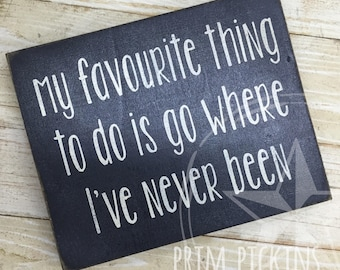 My favourite thing to do / wanderlust / travel sign / explore