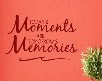 Todays Moments Tomorrows Memories Inspirational Motivational Large Wall Decal Quote Vinyl Sticker Graphic Lettering Decor Decoration IN68