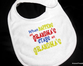 Baby Bib, Funny Grandma, Nana Bib, What Happens At, Grandma's Nana's, Stays at Grandmas Nanas, baby shower gift, funny bib, 6 mo to toddler