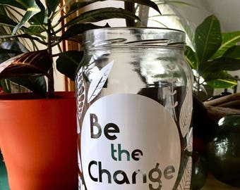 Be the Change- Jar/Planter