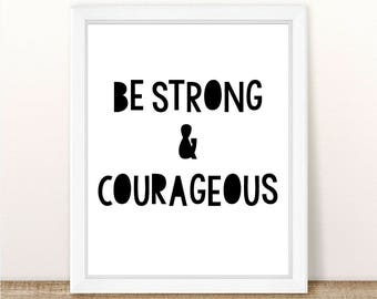 PRINTABLE, Be Strong And Courageous, Modern Nursery Wall Art, Instant Download, Strong & Courageous Print, Joshua 1:9, Bible Verse Printable
