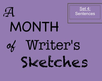 Set 4, Daily Writing, A Month of Writer's Sketches 4—Sentences, Daily Creative Writing Exercises, Writing Prompts Giving First Sentence