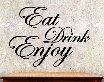 Kitchen Wall Decal - Eat Drink Enjoy - Wall Quote KQ2