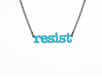 frosted TEAL blue RESIST necklace for resisters, persisters and nasty women!