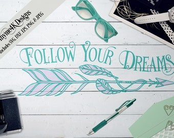 "SVG Digital Design ""Follow Your Dreams"" Instant Download- Includes svg, png, jpeg, dxf, & eps formats."