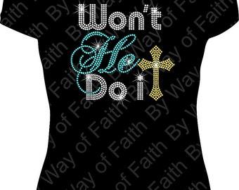 WON'T HE DO It Bling Rhinestone T-Shirt, Praying Girls Rock, Church, Inspiration, Women Gifts For Her, Motivation