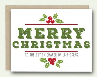 Funny Christmas Card for Boss - Merry Christmas To The F*cker In Charge of Us F*ckers - Co Worker Card, Card for Boss, Work Place Card