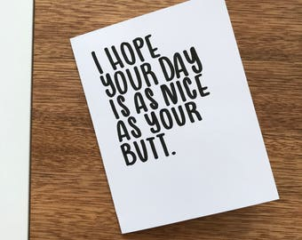 Greeting card, 'I hope your day is as nice as your butt', blank inside