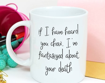 Funny Coffee Mugs - Misophonia Mug - Funny Sayings Coffee Mug - Coffee Mugs For Her - Funny Coffee Mugs