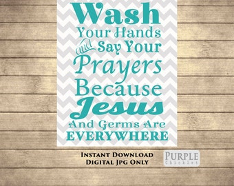 Wash Your Hands Say Your Prayers Bathroom Wall Art Jesus and Germs 8x10 Printable Typography Digital JPEG File INSTANT Download 136