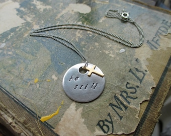 Be Still - Hand Stamped Necklace