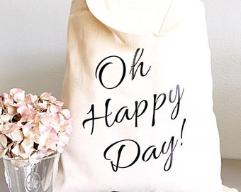 Oh Happy Day - Tote bag - Happy Day - Canvas bag