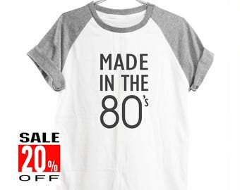 Made In The 80s shirt instagram shirt quote shirt art shirt slogan shirt women top men shirt vintage shirt short sleeve shirt size S M L