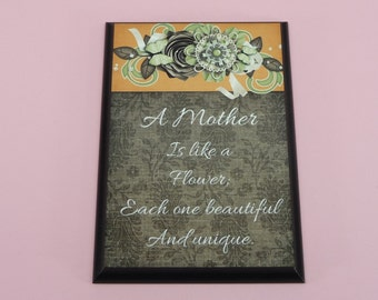 MOTHER PLAQUE | A Mother Is Like A Flower Each One Beautiful And Unique | 5x7 inch Wood | Cute Gift For Mom | Mothers Day, Birthday Gift