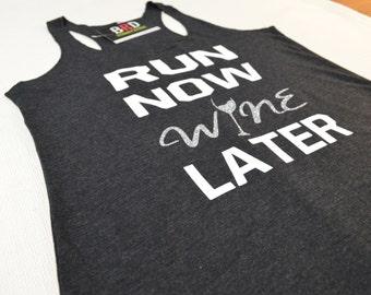 Run now wine later, gym tank, running tank, funny gym tank, fitness, yoga, running shirt, racerback tank, soft tank, tank top