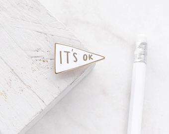 It's Ok Enamel Pin - Gold Enamel Pin - Enamel Pin - Motivational Enamel Pin - Positive Enamel Pin - Lapel Pin - gift for her