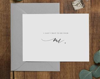 I Can't Wait To Be Your Mr., I Can't Wait To Marry You, Wedding Card to Bride, Wedding Day Card, Wedding Cards, To My Future Wife, K6