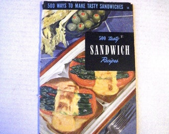 1950s 500 Sandwich Recipes Cookbook - Lunch / Breads / Rolled / Finger / Fillings / Hot / Dagwoods