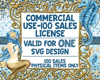SVG License - Valid for ONE SvG - Commercial Use - Up to 100 Sales - for Any SVG purchased with intentions to sell items made using design