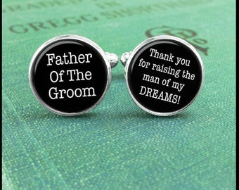 Father Of The Groom Cufflinks, Thank You For Raising The Man Of My Dreams, Father Of The Bride Cufflinks, Wedding Cufflinks, Father Gift