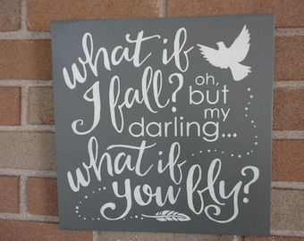 """What If I Fall?/ Wood Sign/Home Decor/Wall Decor/Primitive Decor/Rustic Sign/Kids Room Decor/Country Decor/Gray/DAWNSPAINTING/12"""" x 12"""""""