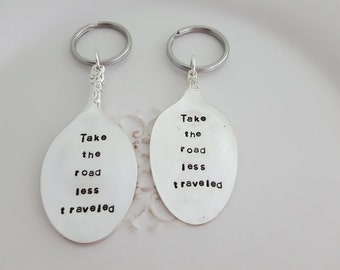 TAKE THE ROAD Less Traveled Spoon Key Chain Silverware Vintage Key Holder Hand Stamped - Ready To Ship