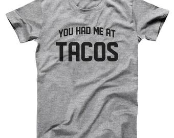 You Had Me At Tacos Funny Foodie Humor Cute Gift Basic Men's T-Shirt DT2171