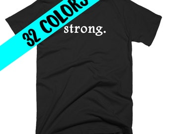 Strong T-Shirt, Strong Quote T-Shirt, Self-Esteem Shirt, Self-Confidence Shirt, Self-Worth Shirt, Self-Image Quote, Self-Love T-Shirt