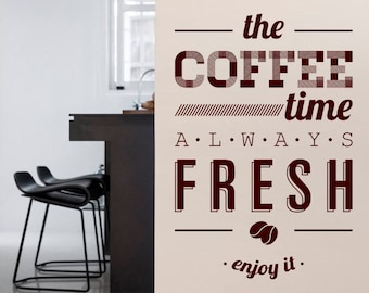The Coffee Time Always Fresh Enjoy it Wall Decal, Lettering about Coffe Wall Sticker, Removable Vinyl Sticker, Cafe Wall Art, Cafe Decor