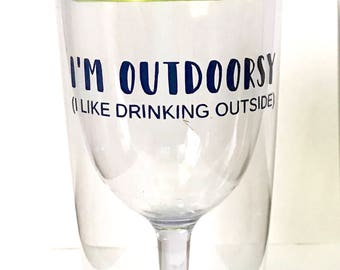 I'm Outdoorsy (I like Drinking Outside) Plastic Wine Cup Tumbler with lid