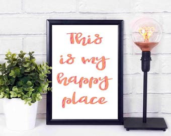 This is my happy place ,printables,at home,decor,wall,instant download,print,quote 16x20 8x10